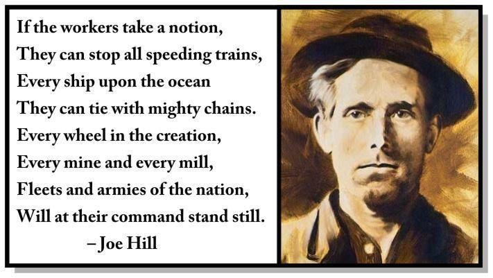 "On the left is the second verse of the song ""Workers of the World, Awaken!""  To the right is a stylized picture of Joe Hill."