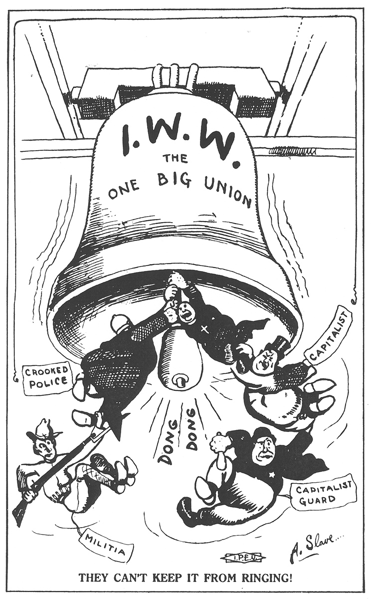 A giant bell labeled IWW The One Big Union is stubbornly ringing despite the efforts of the army, police, capitalists, and priests to stop it by holding on to its clapper.